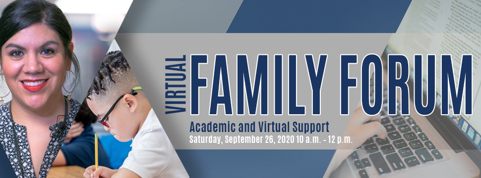 Virtual Family Forum Saturday, Sept. 26 10 a.m - 12 p.m. banner