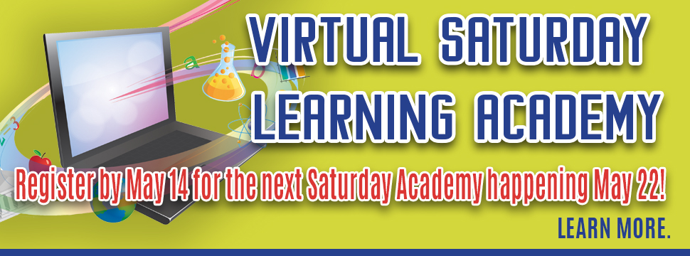 Register for the May Virtual Saturday Learning Academy by May 14 banner